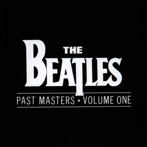 Beatles - Past Masters, Vol. 1 - Zortam Music