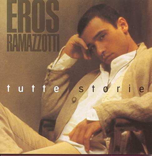 Eros Ramazzotti - Tutte Storie - Zortam Music