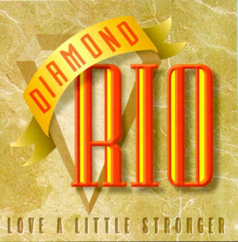DIAMOND RIO - A Little Stronger - Zortam Music