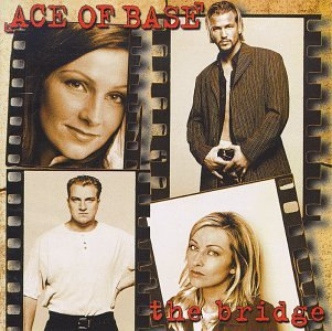 Ace of Base - The Bridge - Zortam Music