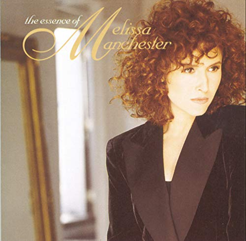 MELISSA MANCHESTER - The Essence of Melissa Manchester - Zortam Music