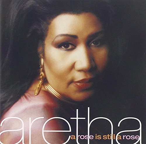 Aretha Franklin - A Rose Is Still A Rose (The Remixes) - Zortam Music