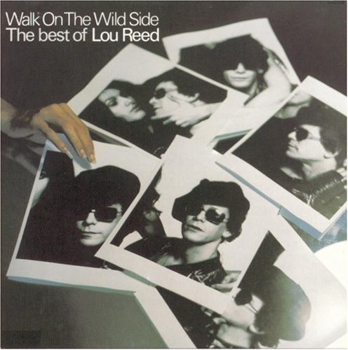Lou Reed - Walk On The Wild Side, The Best Of Lou Reed (1981) - Zortam Music