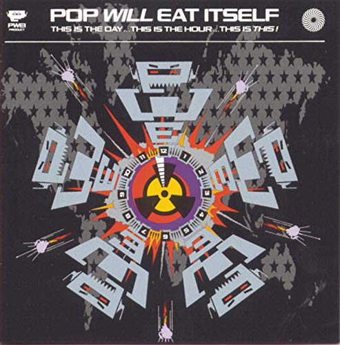 Pop Will Eat Itself - This Is The Day...This Is The Hour... This Is This - Zortam Music