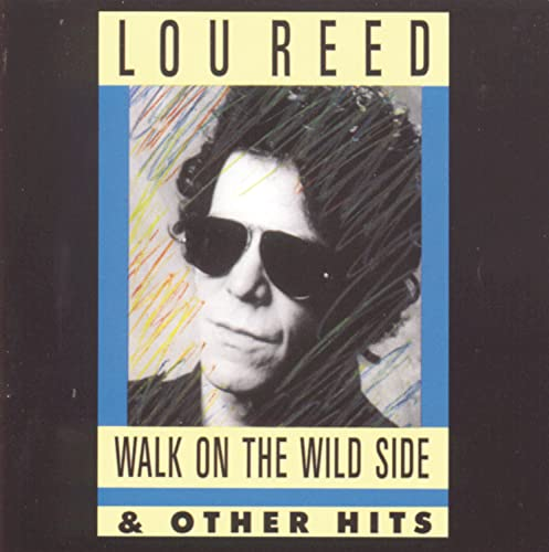 Lou Reed - Walk on the wild side (The best of) - Zortam Music