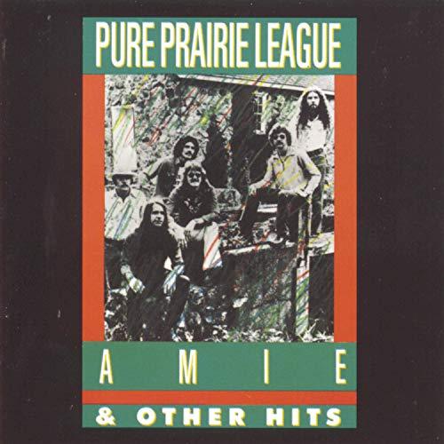 PURE PRAIRIE LEAGUE - Amie & Other Hits - Zortam Music