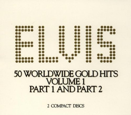 Elvis Presley - 50 Worldwide Gold Hits, Volume - Zortam Music
