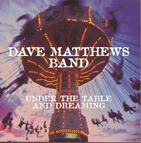 Dave Matthews Band - Under the Table Dreaming - Zortam Music