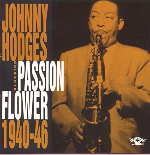 Johnny Hodges - Passion Flower (1940-46) - Zortam Music