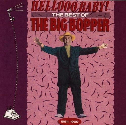 The Big Bopper - Hellooo Baby!: The Best of the Big Bopper, 1954-1959 - Zortam Music
