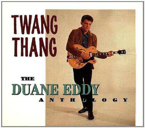 Duane Eddy - Twang Thang: Anthology - Zortam Music