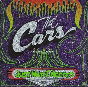 The Cars - Just What I Needed (Anthology) - Zortam Music