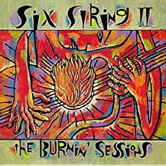 Six Strings II: The Burning Sessions