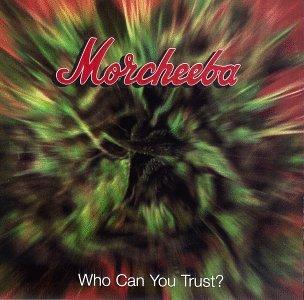 Morcheeba - Who Can You Trust- - Zortam Music