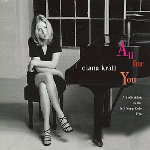 Diana Krall - All for You: A Dedication to the Nat King Cole Trio - Zortam Music