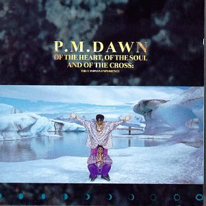 P.M. Dawn - Of The Heart, Of The Soul And Of The Cross: The Utopian Experience - Zortam Music