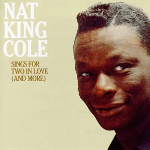 Nat King Cole - Sings for Two in Love (And More) - Zortam Music