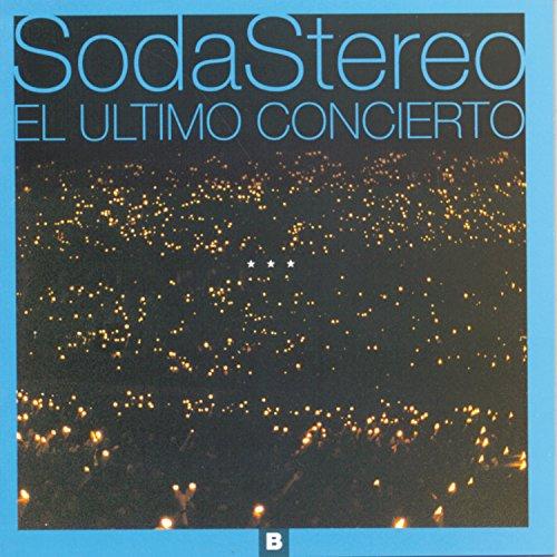 Soda Stereo - El Ultimo Concierto, Pt. B - Zortam Music