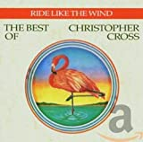 album art to Ride Like the Wind: The Best of Christopher Cross