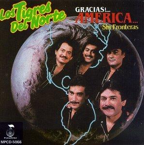 Los Tigres Del Norte - Gracias America - Zortam Music