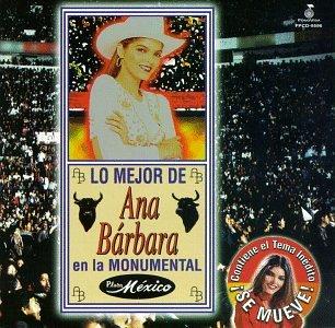 Ana Barbara - Lo Mejor de Ana BArbara: En la Monumental Plaza Mexico - Zortam Music