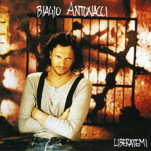 Biagio Antonacci - Liberatemi - Zortam Music