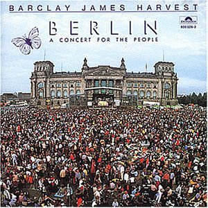 Barclay James Harvest - Berlin a concert for the people - Zortam Music