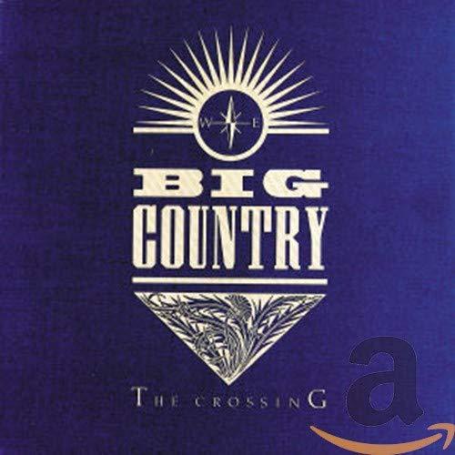 BIG COUNTRY - Crossing - Zortam Music