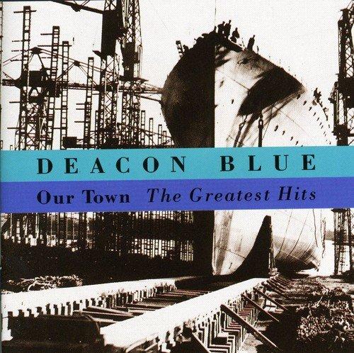 Deacon Blue - Deacon Blue - Our Town - Greatest Hits - Zortam Music