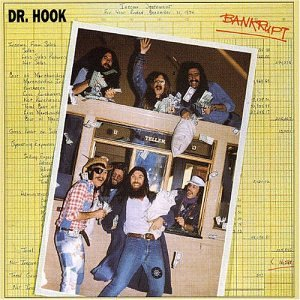 DR. HOOK - Bankrupt - Zortam Music
