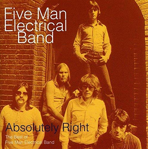 Five Man Electrical Band - Absolutely Right The Best of Five Man Electrical Band - Zortam Music