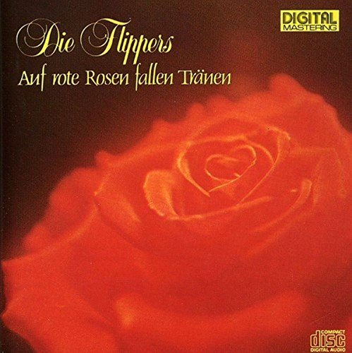 Die Flippers - Auf rote Rosen fallen Tränen - Zortam Music