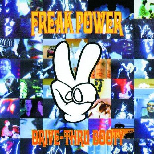 Freak Power - Drive-Thru Booty - Zortam Music