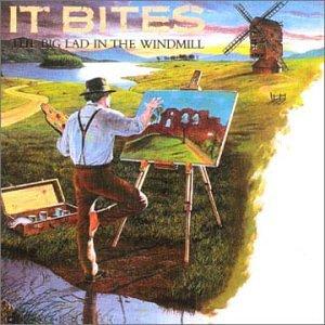 It Bites - The Big Lad in the Windmill - Zortam Music