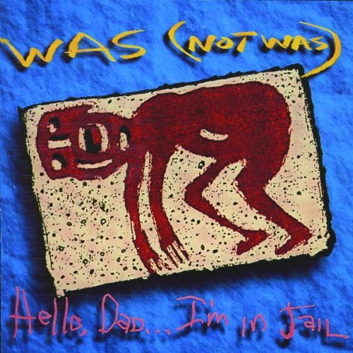 Was (not Was) - Hello Dad... I