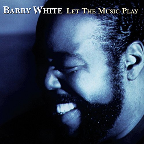 Barry White - Let The Music Play Lyrics - Zortam Music