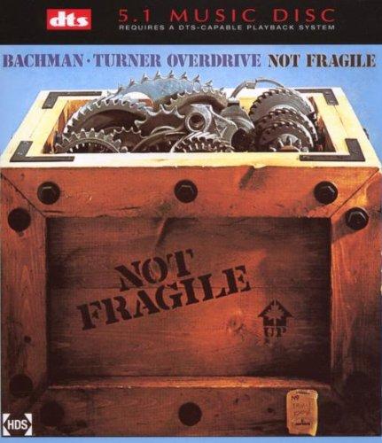 Bachman Turner Overdrive - Not Fragile Lyrics - Zortam Music
