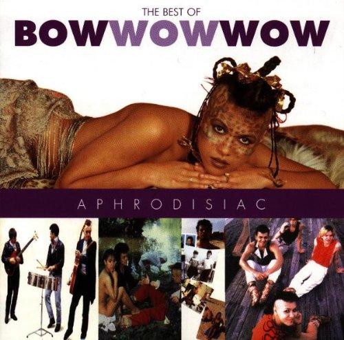 BOW WOW WOW - Aphrodisiac - Zortam Music
