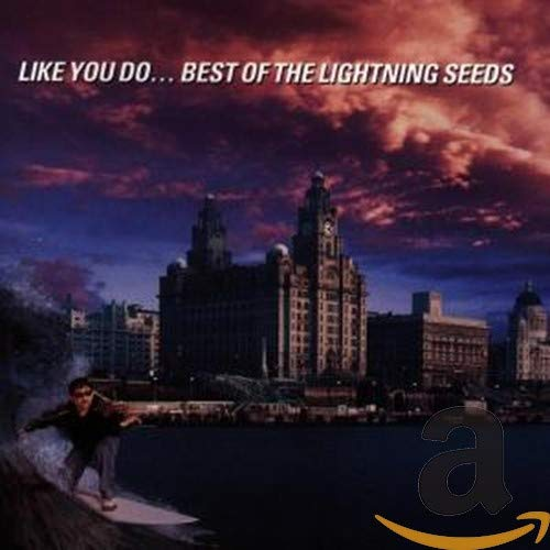 The Lightning Seeds - Like You Do: The Best of the Lightning Seeds - Zortam Music