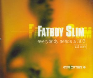 Fatboy Slim - Everybody Needs a 303 (Part One) - Zortam Music