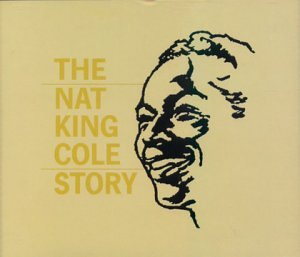 Nat King Cole - Nat King Cole Story - Zortam Music