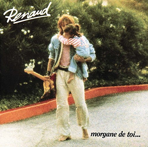 Renaud - Morgane De Toi - Zortam Music