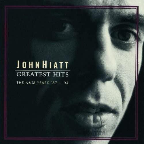John Hiatt - John Hiatt - Greatest Hits: The A&M Years