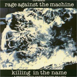 Rage Against The Machine - Killing In The Name Of - Zortam Music