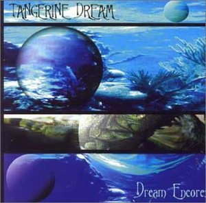 Tangerine Dream - Dream Encores - Zortam Music