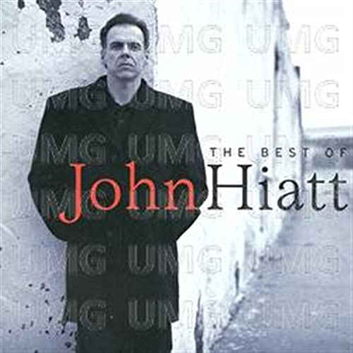 John Hiatt - The Best Of John Hiatt - Zortam Music