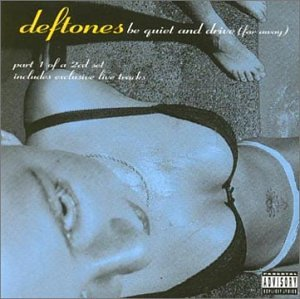 Deftones - Be Quiet & Drive (Far Away) - Zortam Music