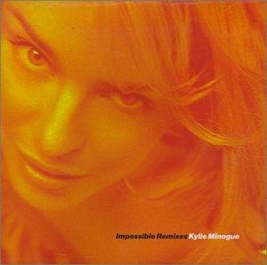 Kylie Minogue - Impossible Remixes - Zortam Music
