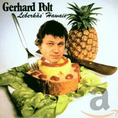 Gerhard Polt - Leberkäs Hawaii - Zortam Music