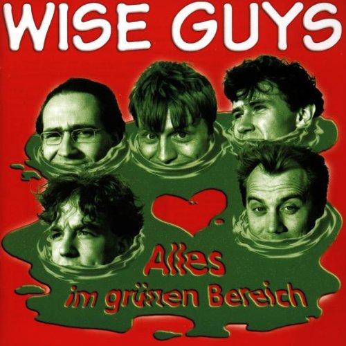 Wise Guys - Alles im grünen Bereich - Zortam Music
